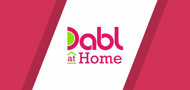 Dabl at Home